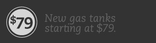 New gas tanks starting at $79.