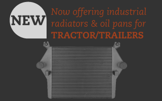 New | Now offering industrial radiators & oil pans for tractor/trailers